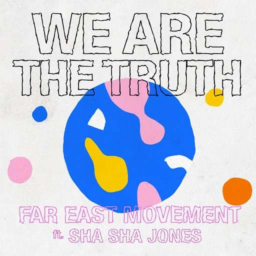 We Are the Truth Lyrics Far East Movement