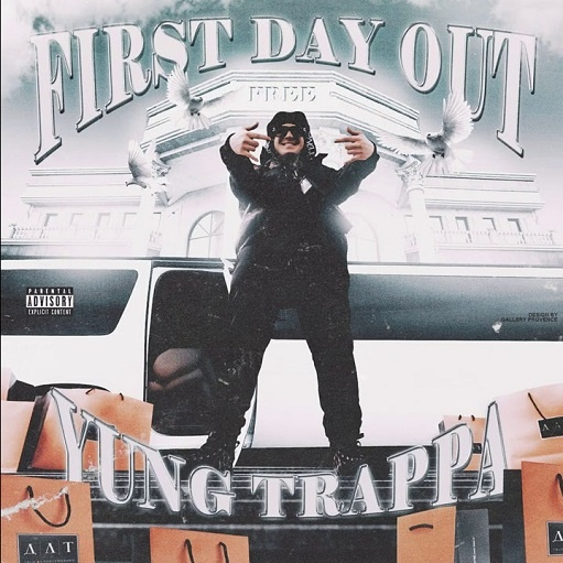 First Day Out Текст песни Yung Trappa