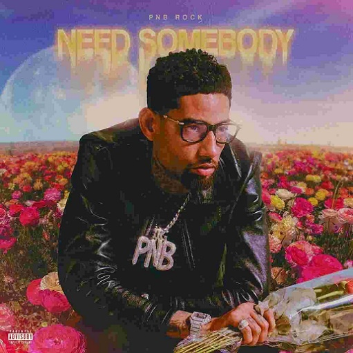 Need Somebody Lyrics PnB Rock