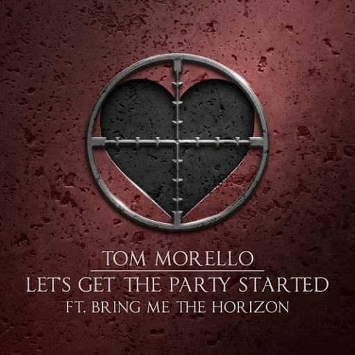 Let's Get the Party Started Lyrics Tom Morello